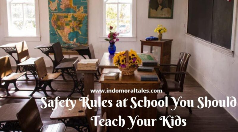 Safety Rules at School You Should Teach Your Kids